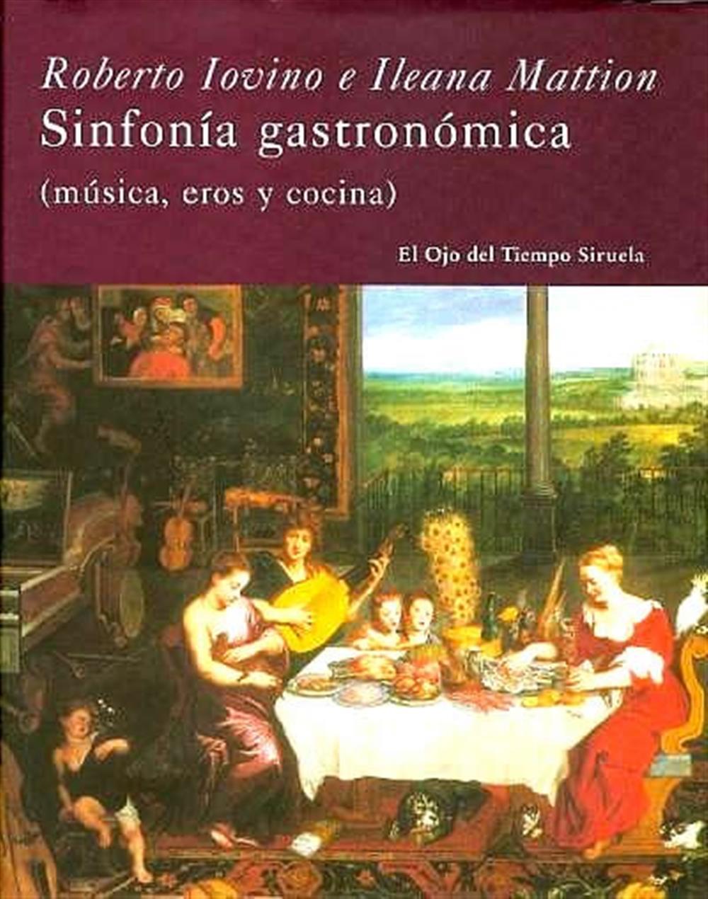 Roberto iovino Sinfonia Gastronomica Siruela Libreria Iniciatica barcelona 9788498412390