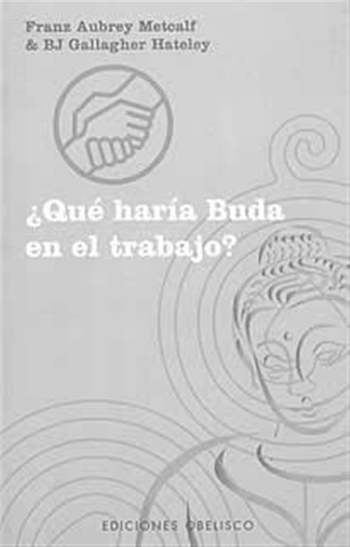 ¿Qué haría Buda en el trabajo?
