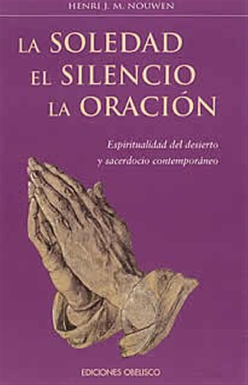 La soledad- El silencio-La oración