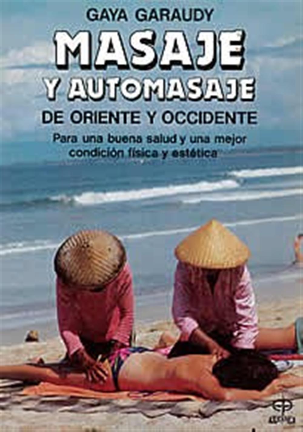 Masaje y automasaje de Oriente y Occidente