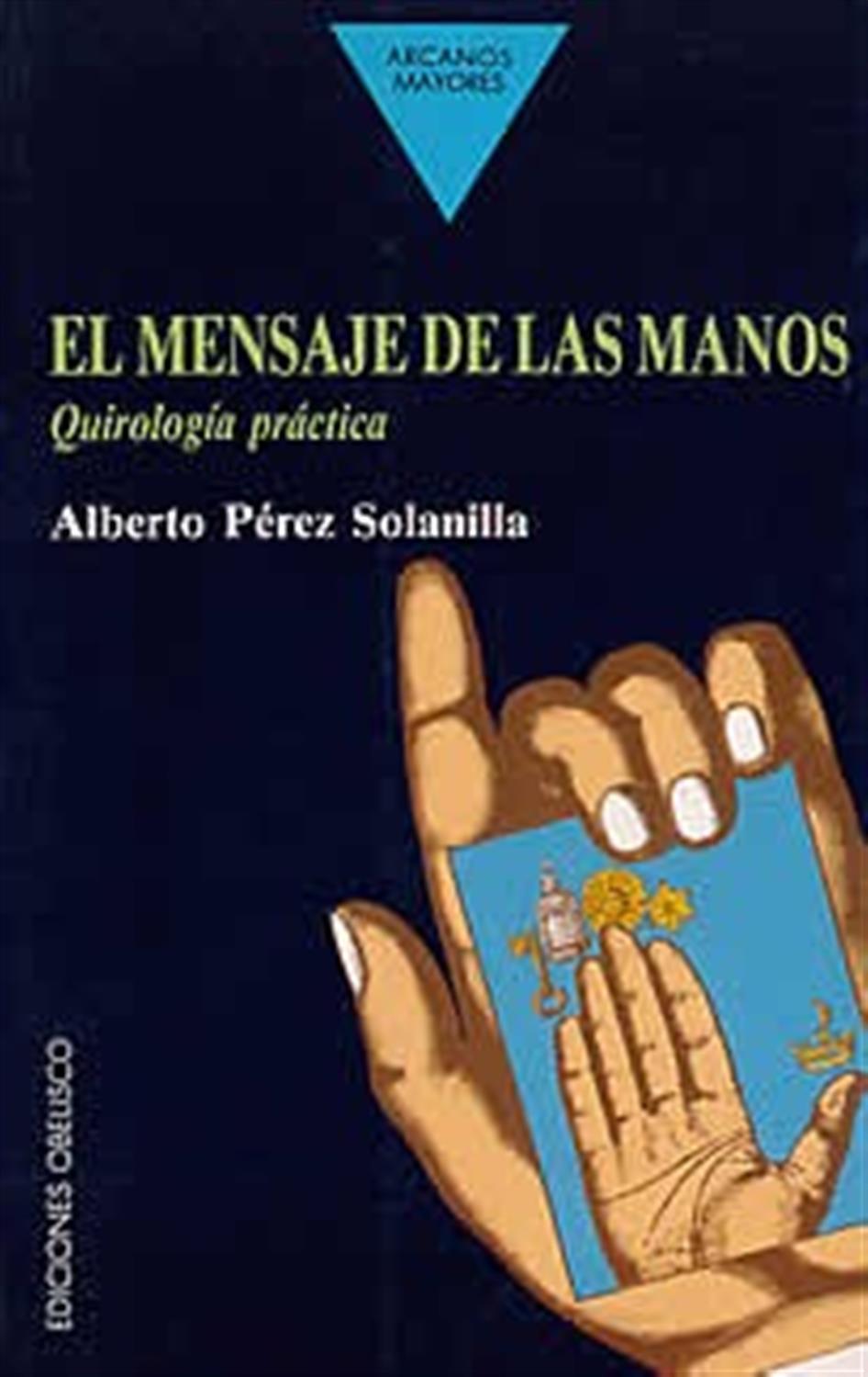 El mensaje de las manos -Quirología práctica