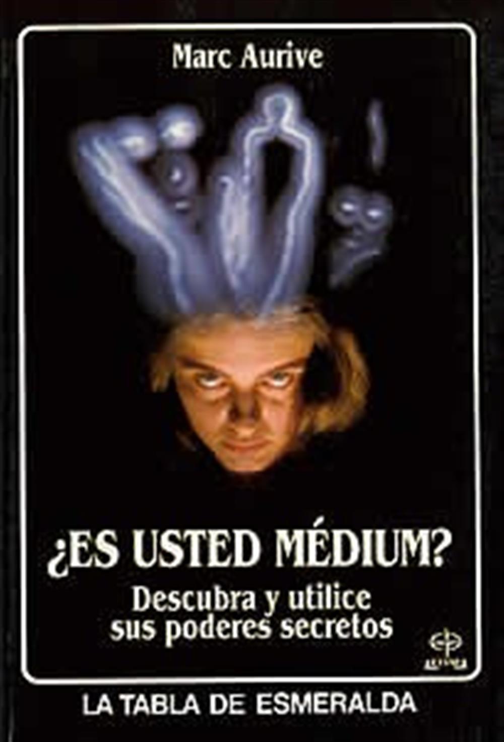 ¿Es usted médium?- Descubre y utilice sus poderes secretos
