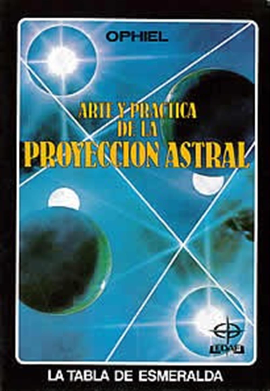 Arte y practica de la proyección astral