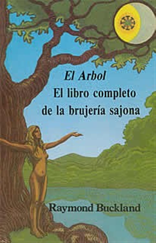 El árbol- El libro completo de la brujería sajona