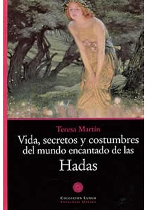 Vida, secretos y costumbres del mundo encantado de las Hadas