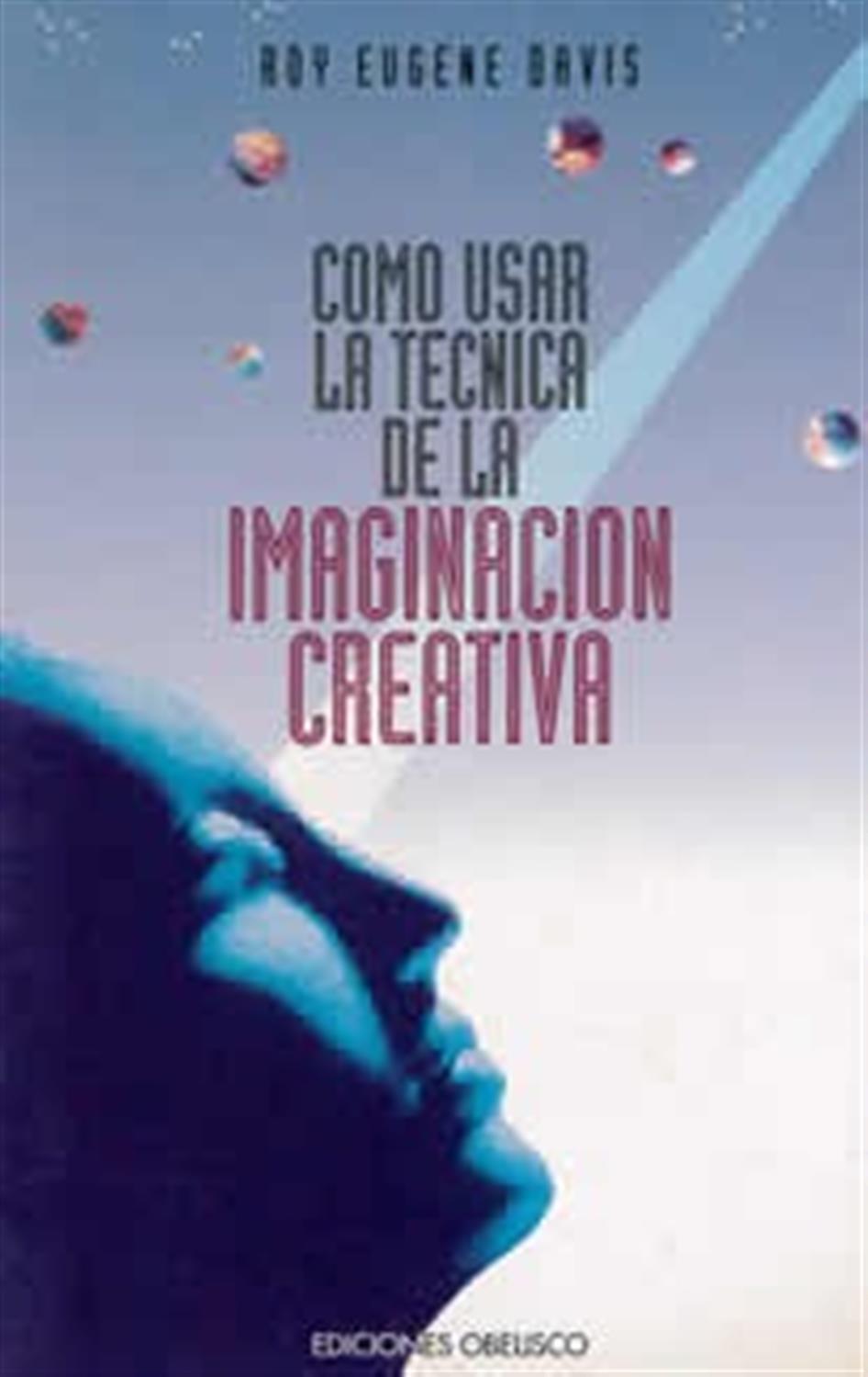 Cómo usar la tecnica de la imaginación creativa