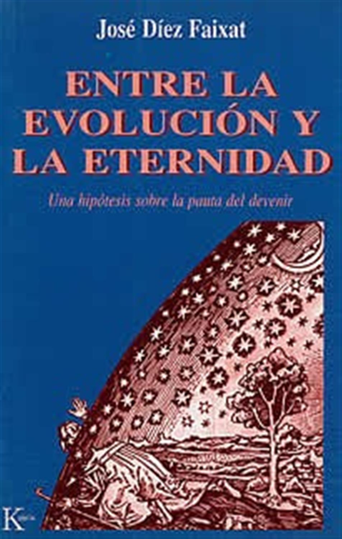 Entre la evolución y la eternidad- Una hipótesis sobre la pauta del devenir