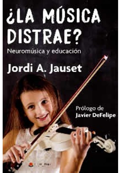 ¿La Música distrae?- Neuromúsica y educación