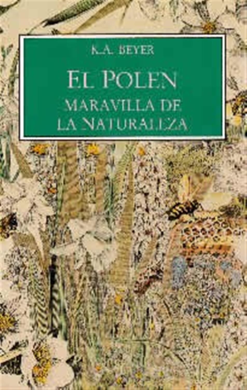 El polen. Maravilla de la naturaleza