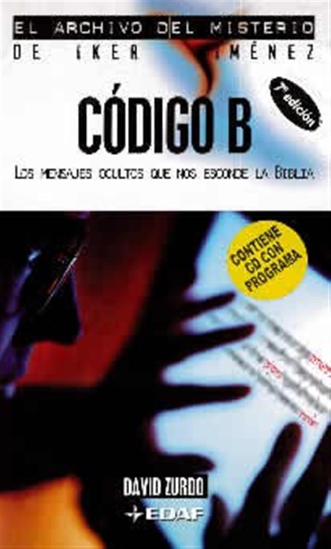 Código B- Los mensajes ocultos que nos esconde la Biblia