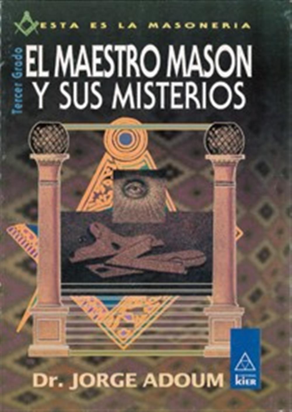 El Maestro Masón  y sus Misterios