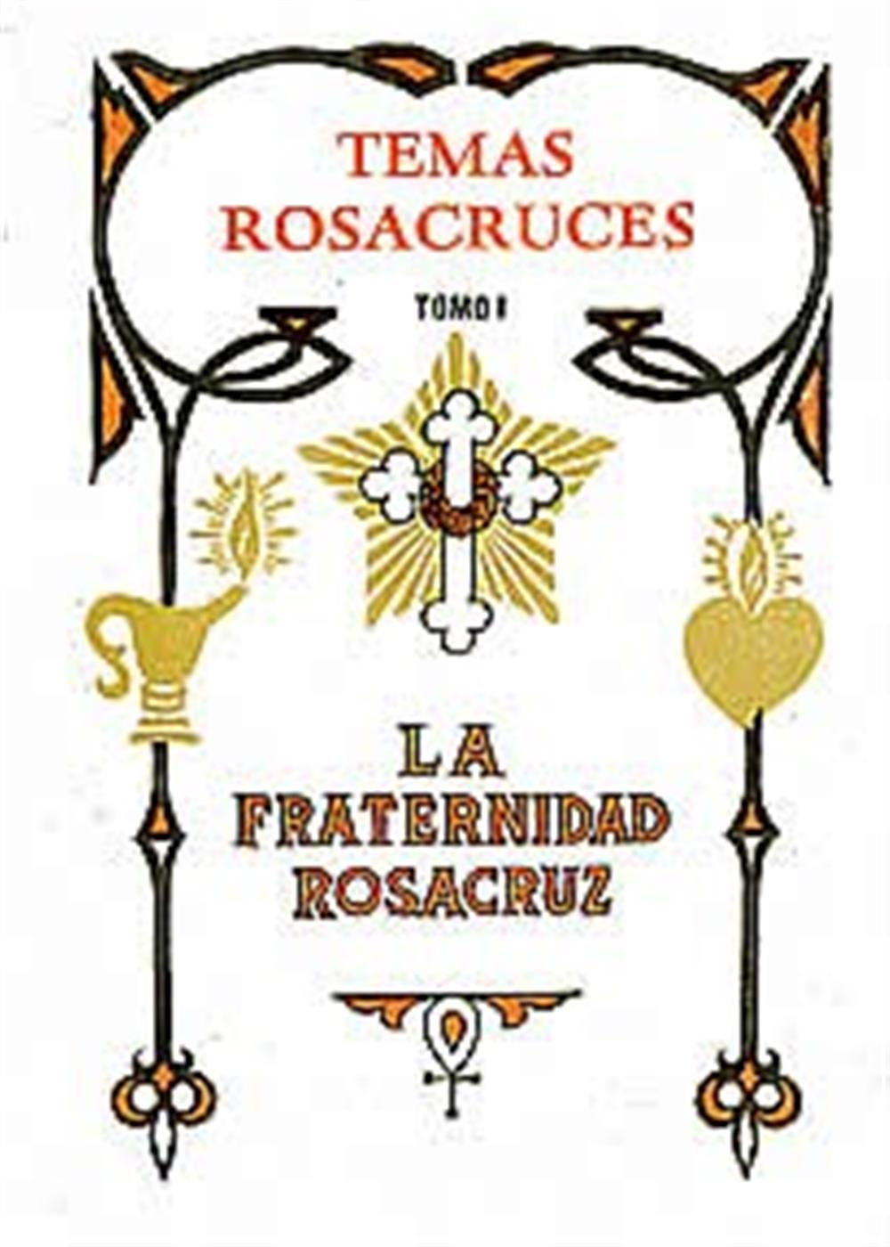 Temas Rosacruces -La fraternidad Rosacruz