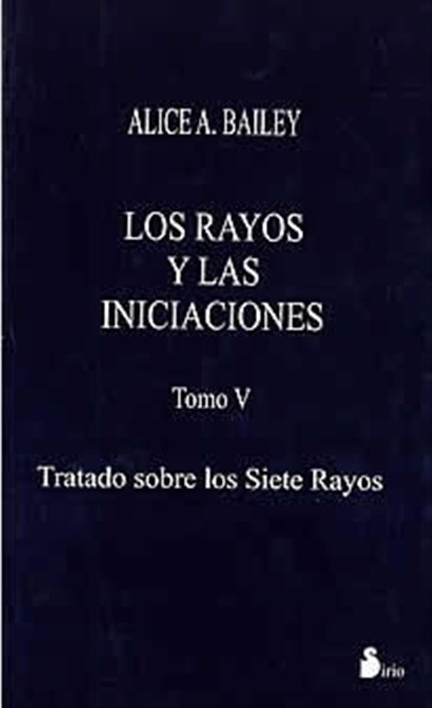 Los Rayos y las Iniciaciones Tomo V