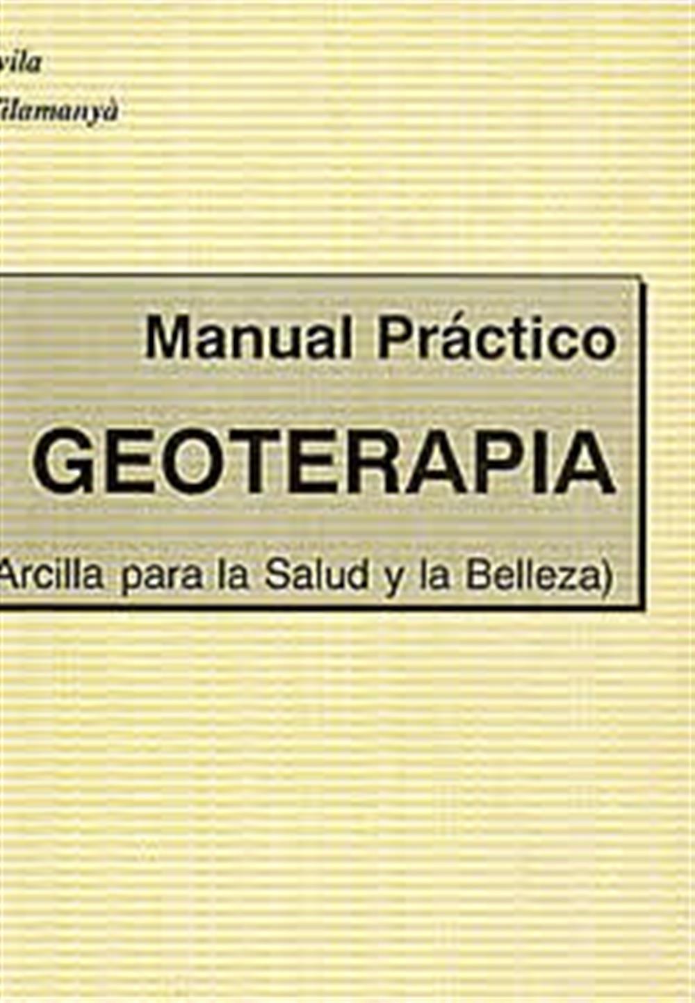 Manual Práctico de Geoterapia-(Arcilla para la salud y la belleza)