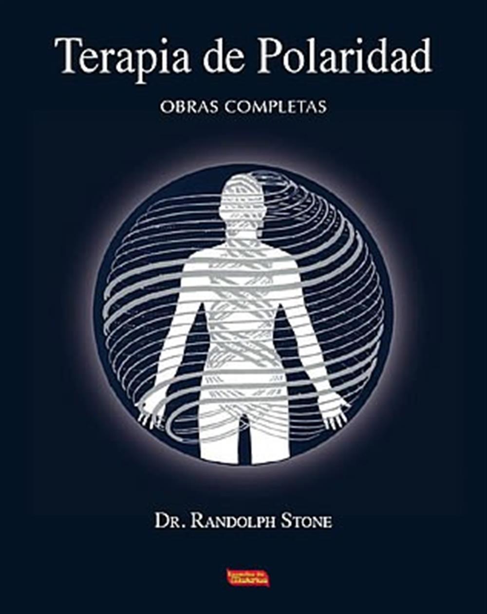 Terapia de Polaridad Obras Completas - Dr. Randolph Stone