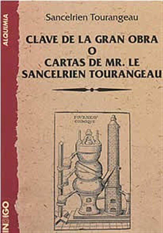 Clave de la Gran Obra  o cartas de Mr. Le Sancelrien T
