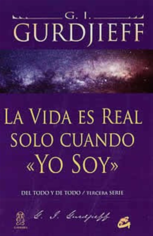 """La vida es real solo cuando """"Yo Soy"""""""