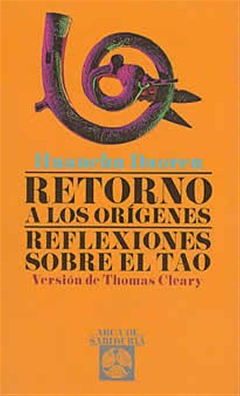 Retorno a los orígenes -reflexiones sobre el Tao